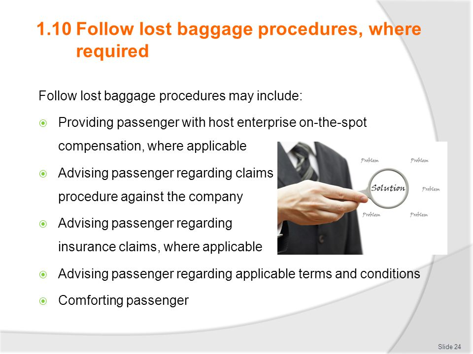 1.10 Follow lost baggage procedures, where required