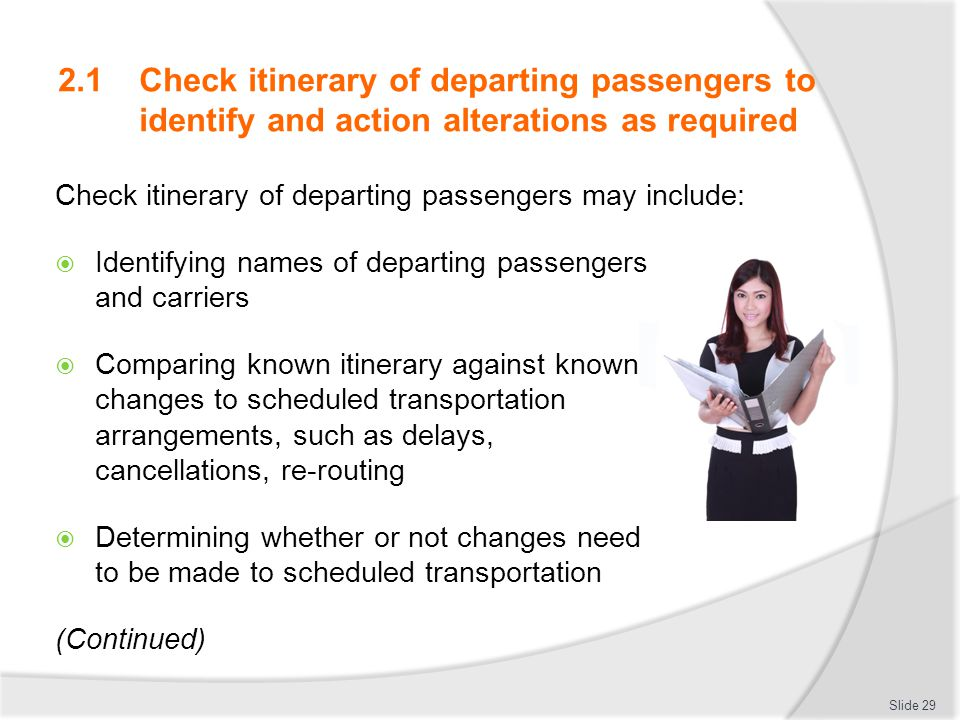 2.1 Check itinerary of departing passengers to identify and action alterations as required