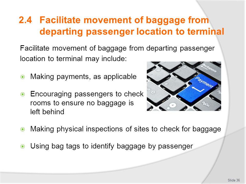 2.4 Facilitate movement of baggage from departing passenger location to terminal