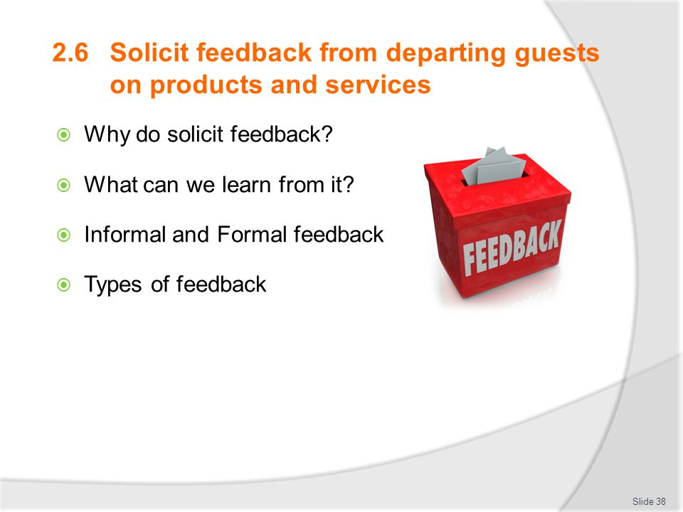 2.6 Solicit feedback from departing guests on products and services