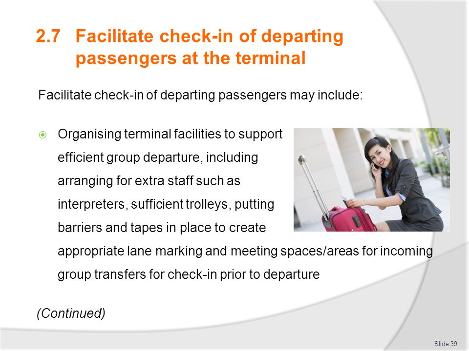 2.7 Facilitate check-in of departing passengers at the terminal