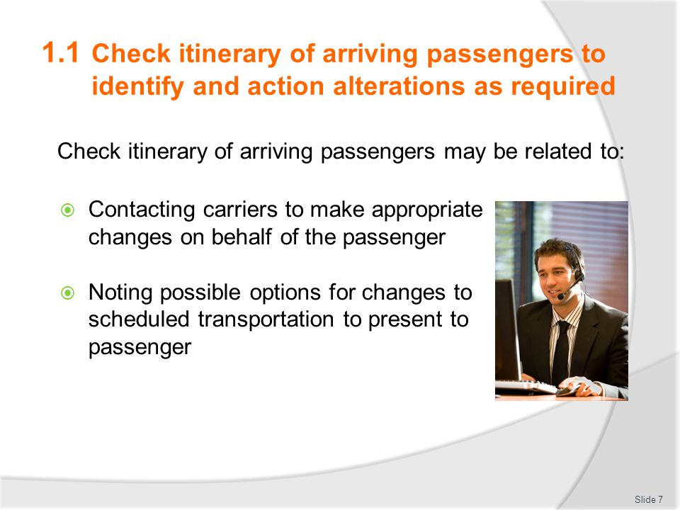 1.1 Check itinerary of arriving passengers to identify and action alterations as required