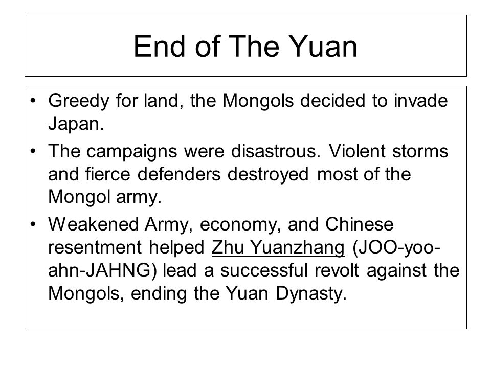End of The Yuan Greedy for land, the Mongols decided to invade Japan.