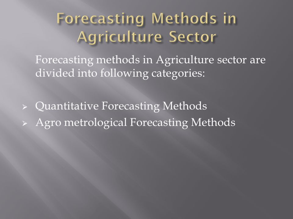 Forecasting Methods in Agriculture Sector