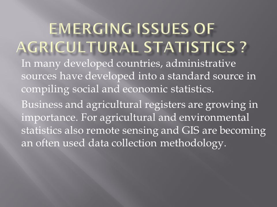 Emerging Issues of Agricultural Statistics