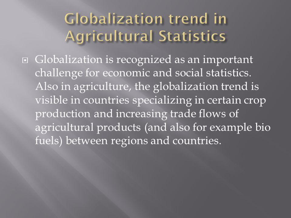 Globalization trend in Agricultural Statistics