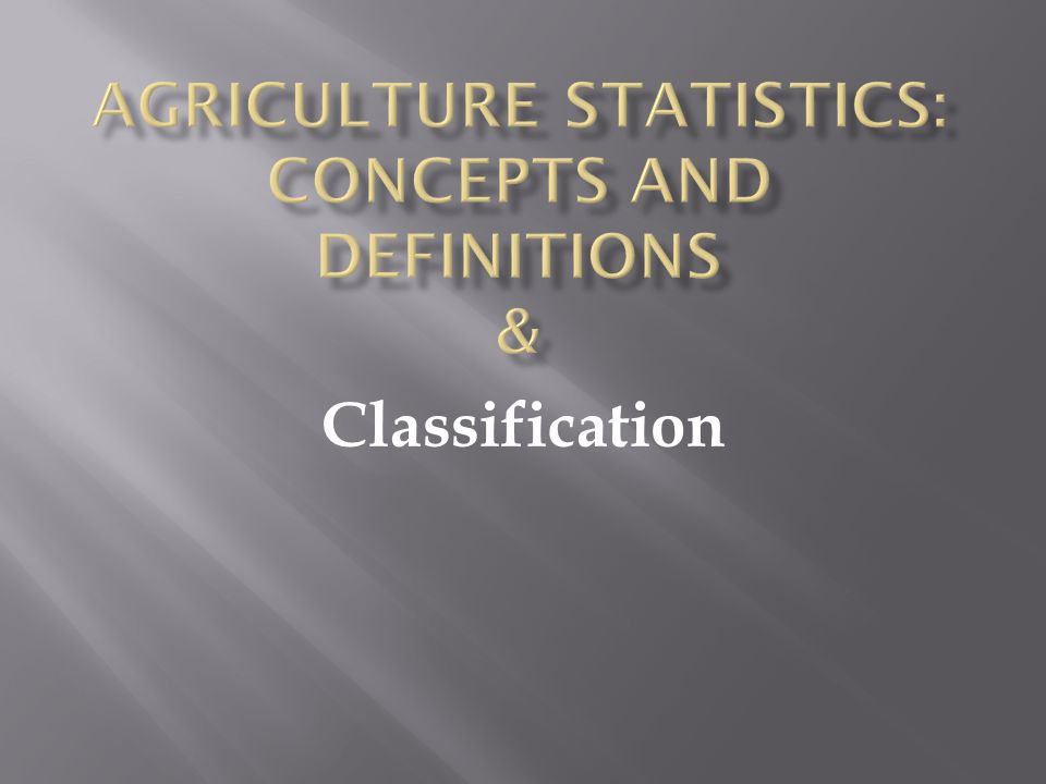 Agriculture Statistics: Concepts and Definitions &