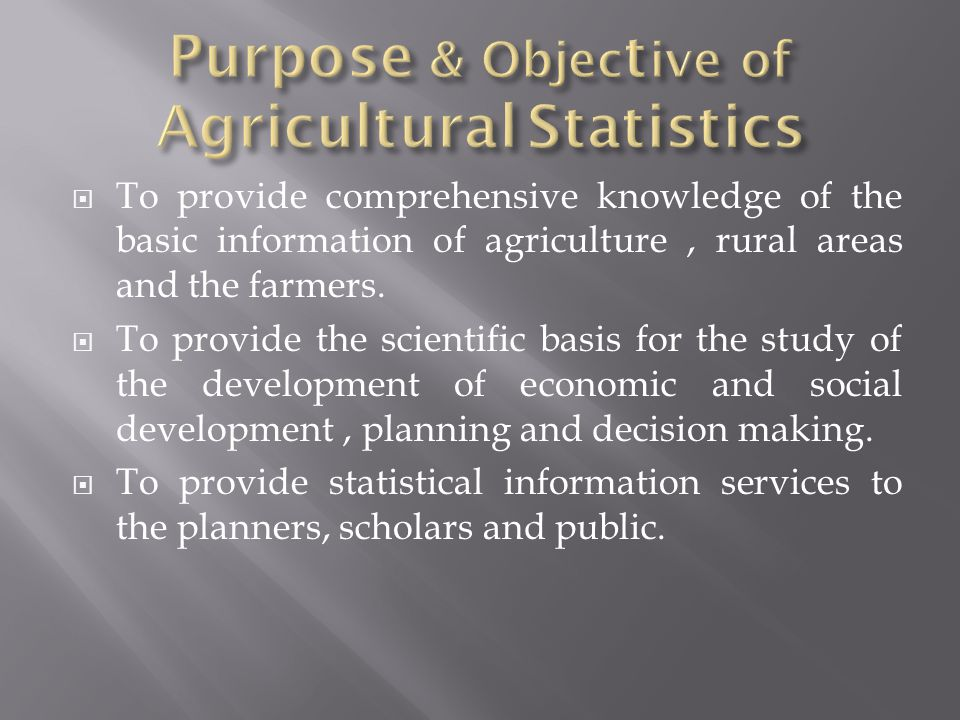 Purpose & Objective of Agricultural Statistics