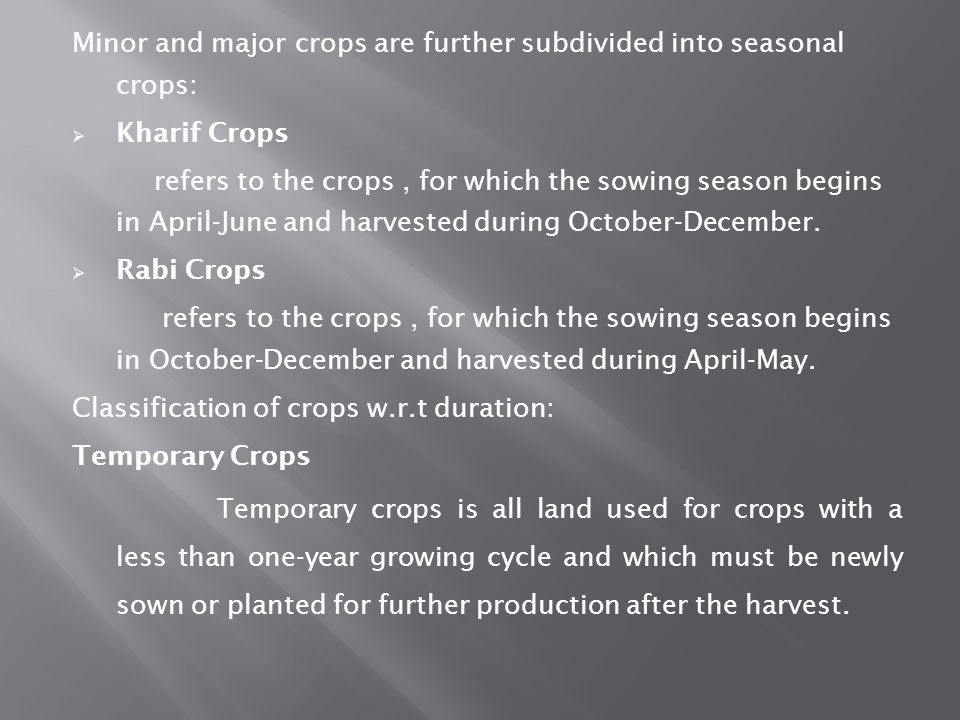 Minor and major crops are further subdivided into seasonal crops: