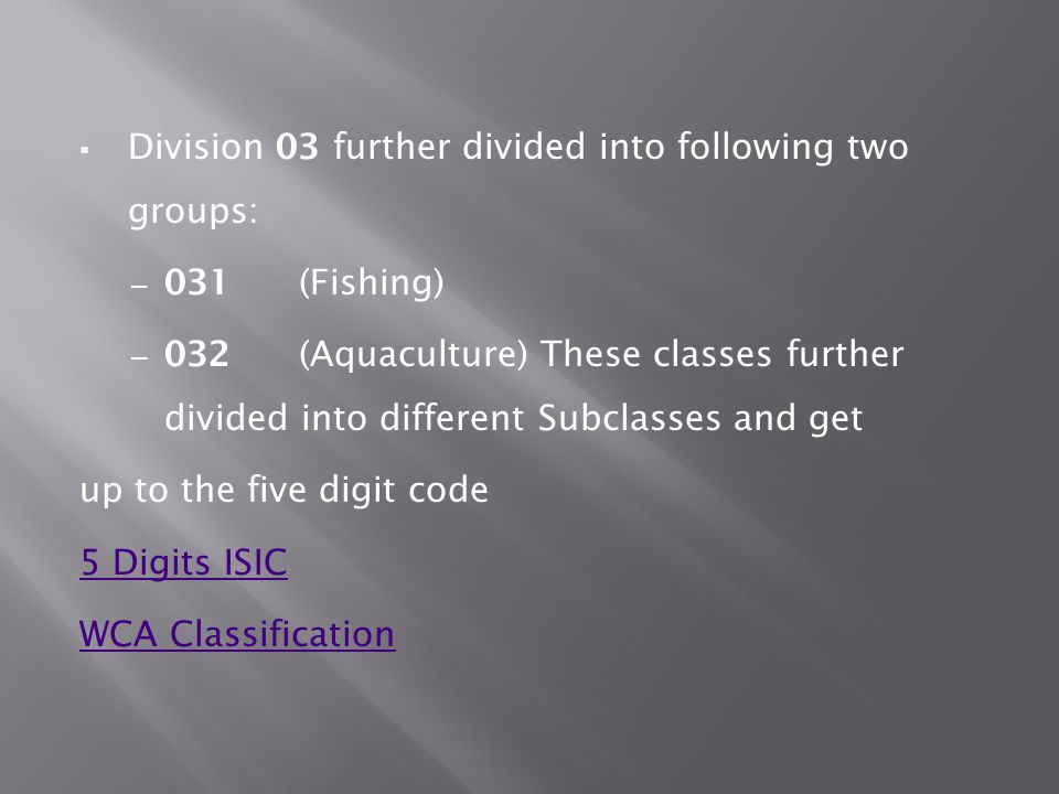 Division 03 further divided into following two groups: