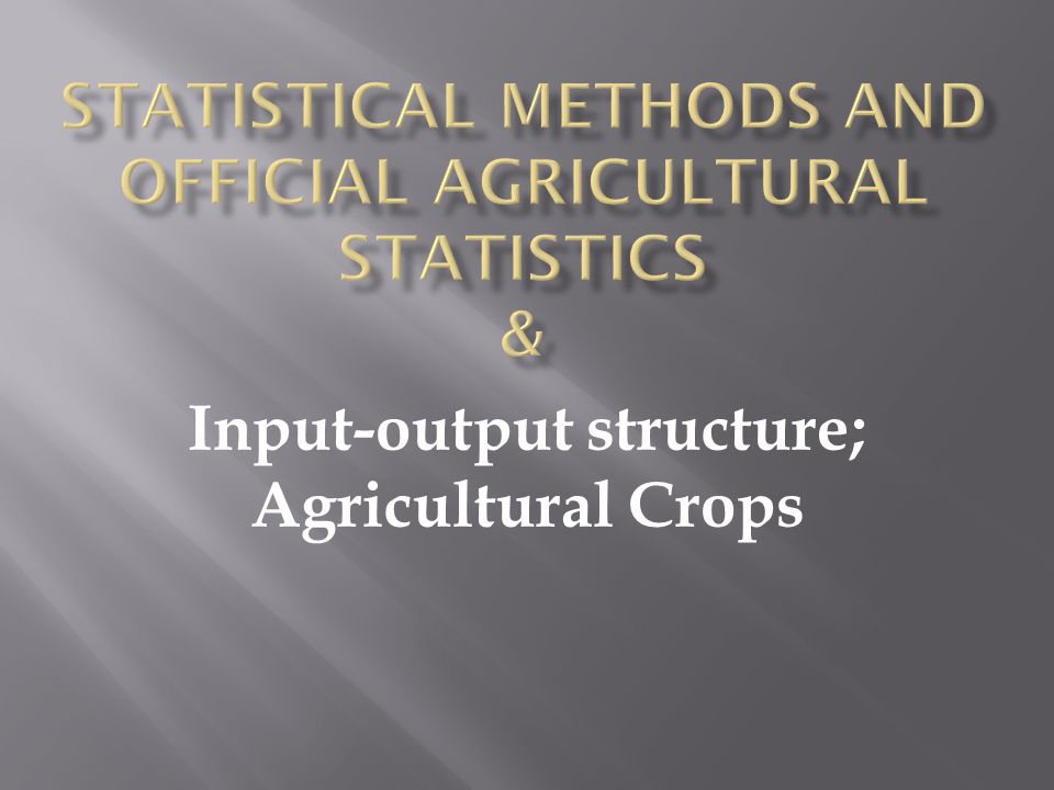 Statistical Methods and Official Agricultural Statistics &