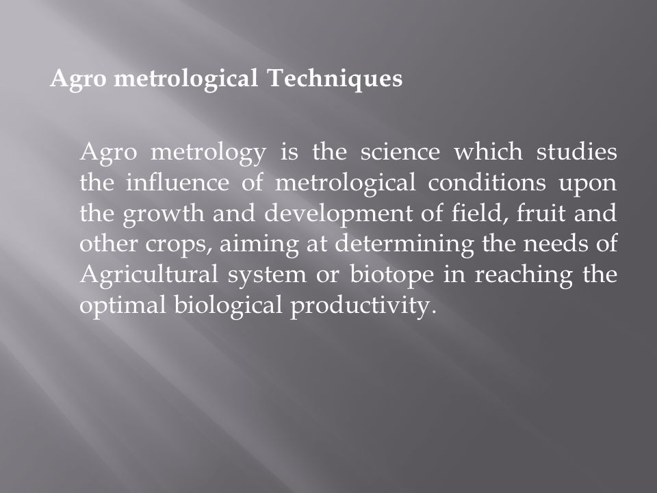 Agro metrological Techniques