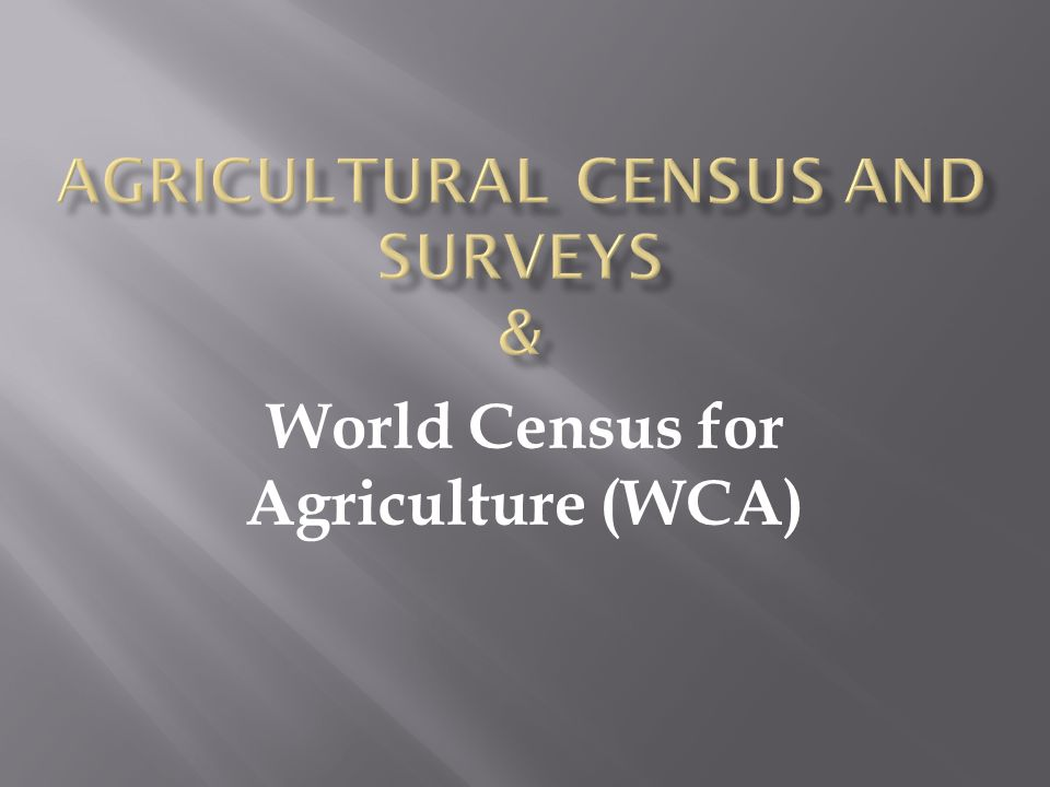 Agricultural Census and Surveys &