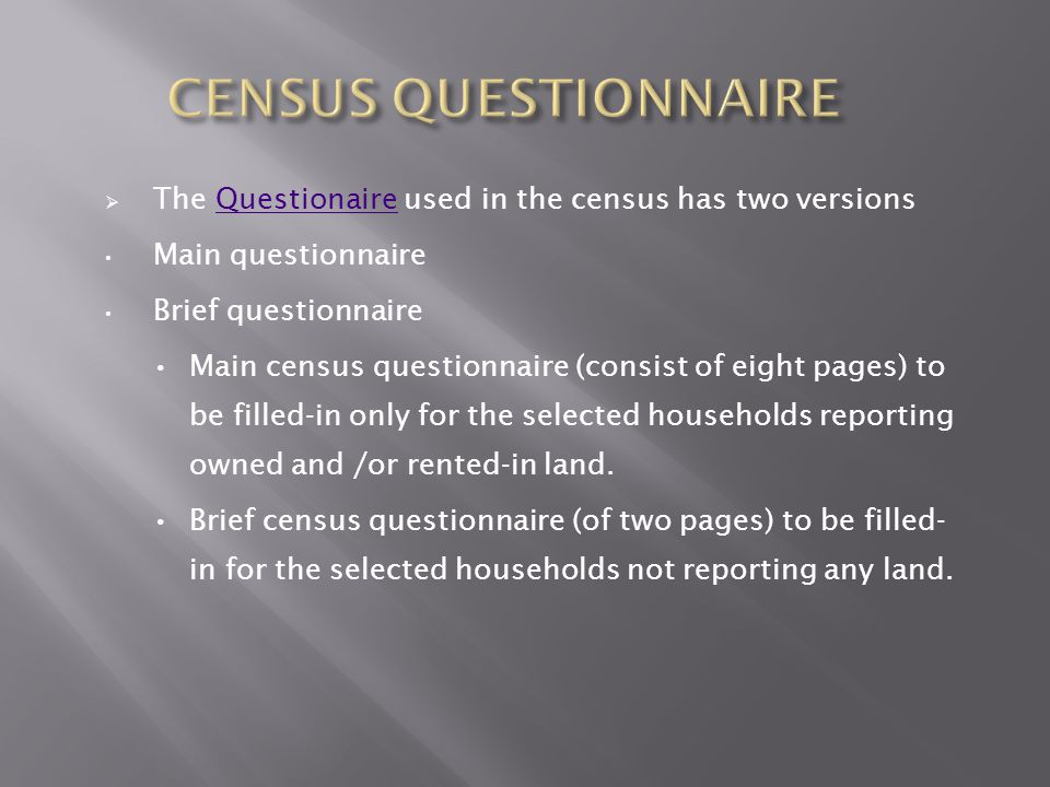 CENSUS QUESTIONNAIRE The Questionaire used in the census has two versions. Main questionnaire. Brief questionnaire.