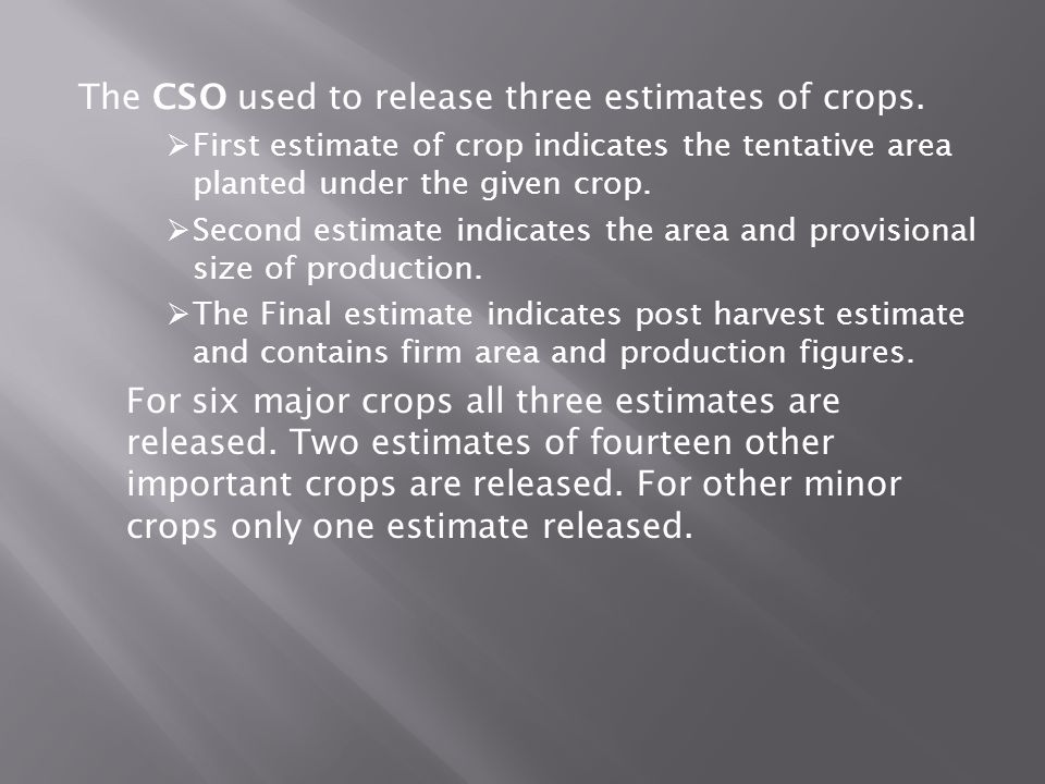 The CSO used to release three estimates of crops.