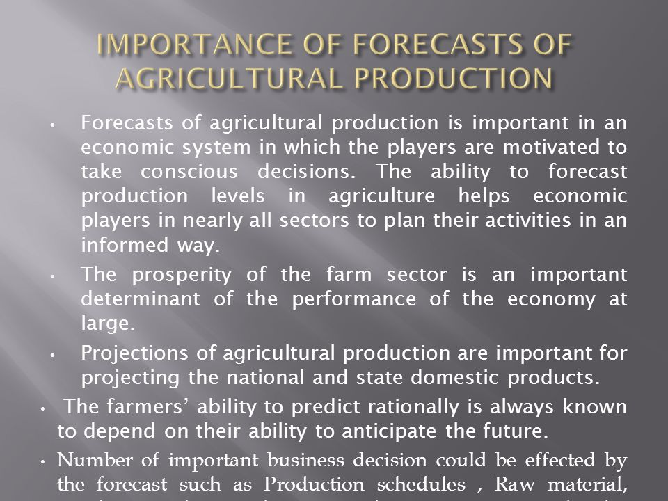 IMPORTANCE OF FORECASTS OF AGRICULTURAL PRODUCTION
