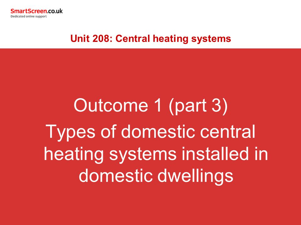 Unit 208: Central heating systems - ppt video online download