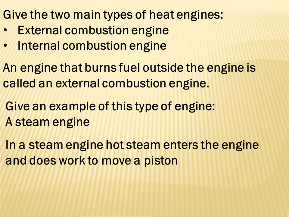 Give the two main types of heat engines: