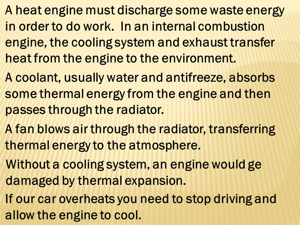 A heat engine must discharge some waste energy in order to do work