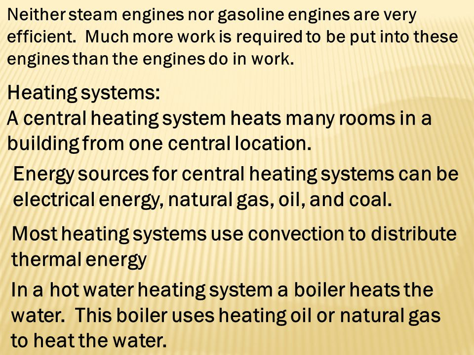 Most heating systems use convection to distribute thermal energy