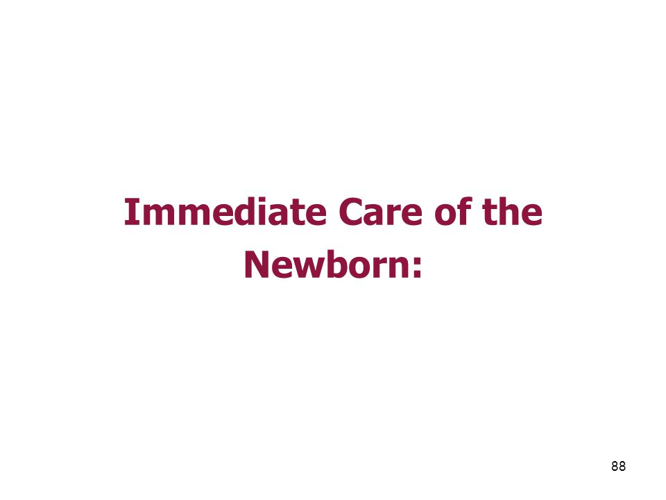 Immediate Care of the Newborn: