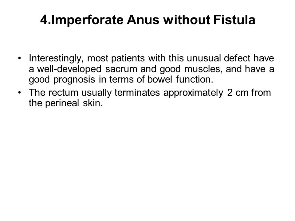 4.Imperforate Anus without Fistula