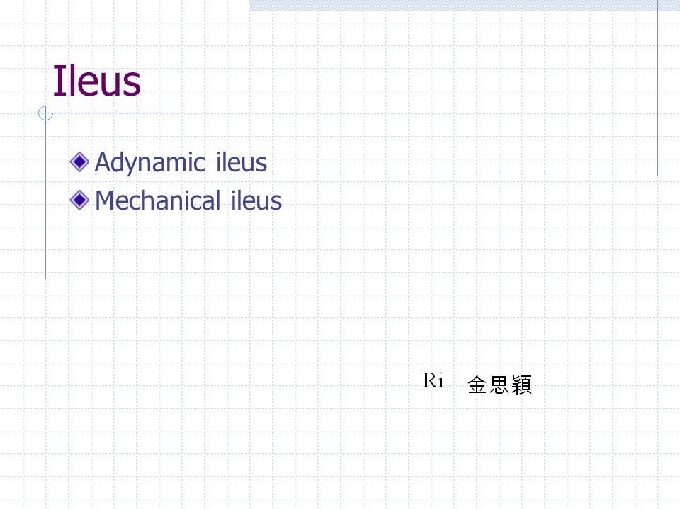 Ileus Adynamic ileus Mechanical ileus