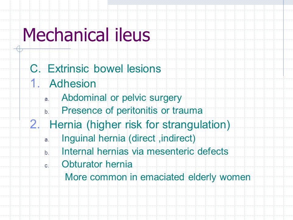 Mechanical ileus C. Extrinsic bowel lesions Adhesion