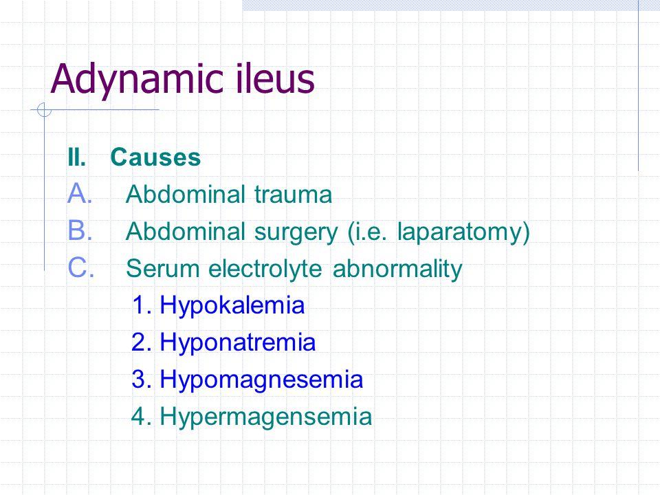 Adynamic ileus II. Causes Abdominal trauma