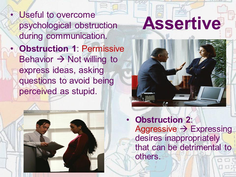 Useful to overcome psychological obstruction during communication.