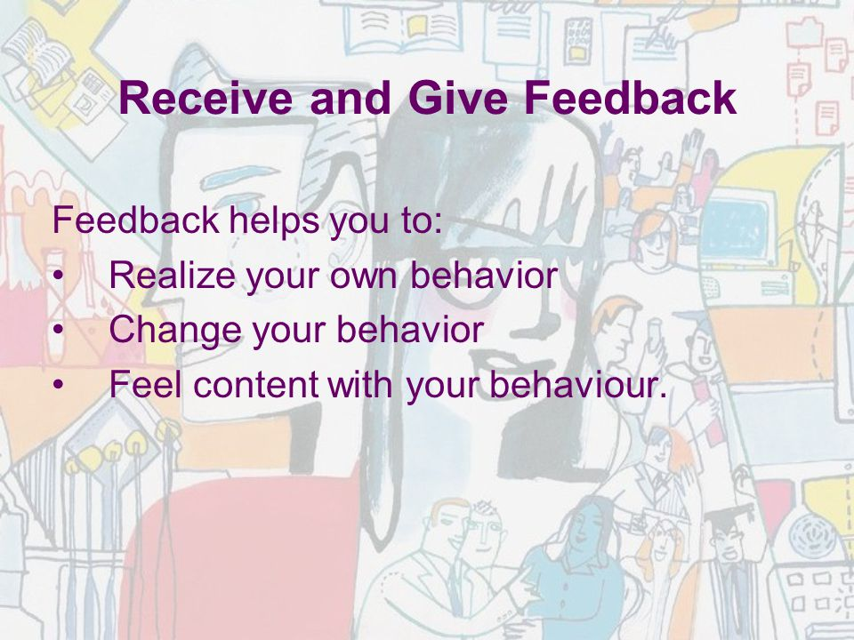 Receive and Give Feedback