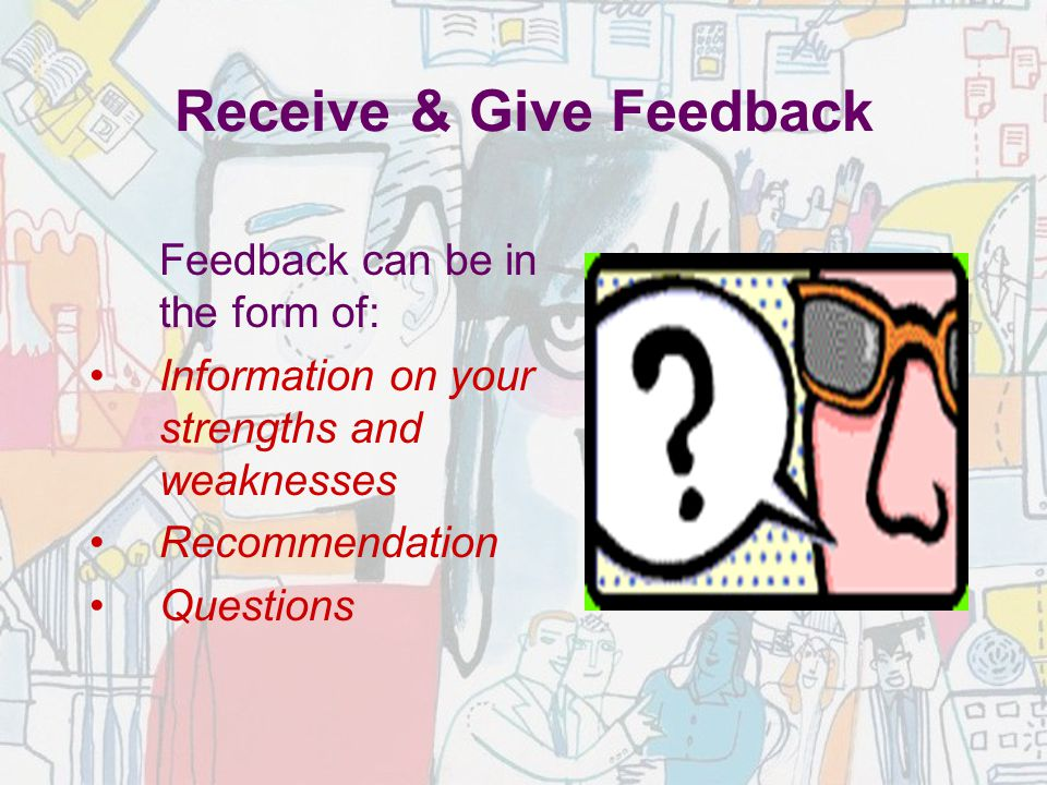 Receive & Give Feedback