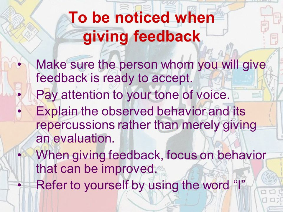 To be noticed when giving feedback