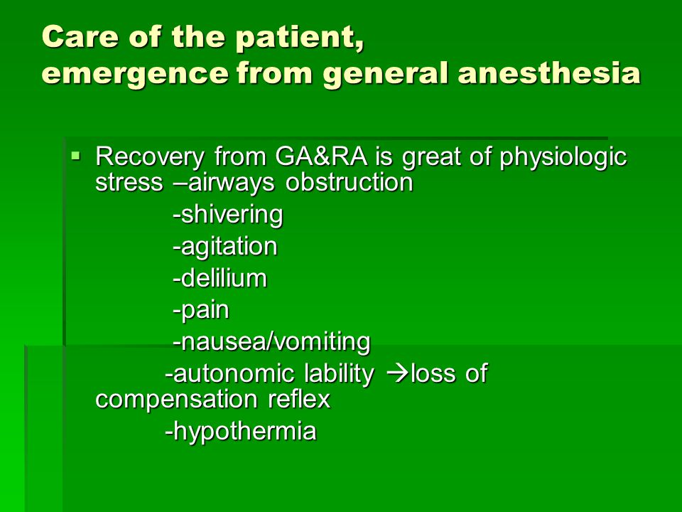 Care of the patient, emergence from general anesthesia