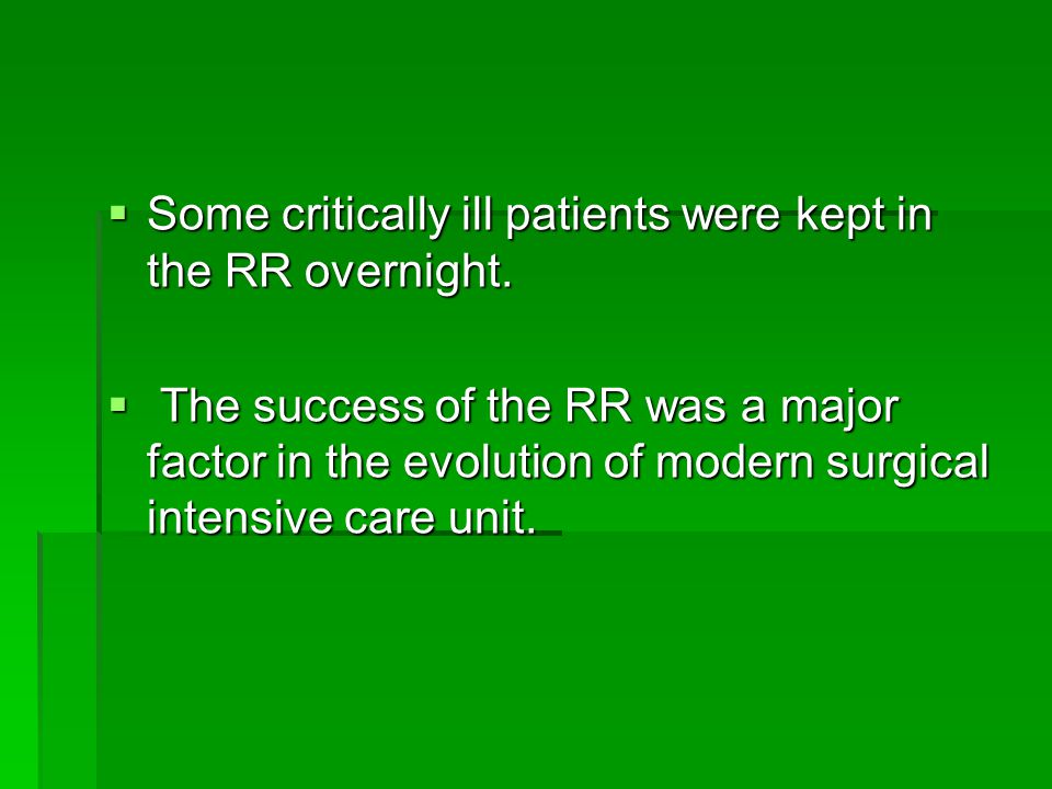 Some critically ill patients were kept in the RR overnight.