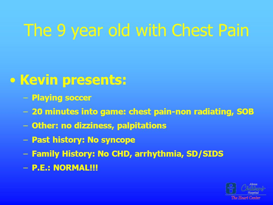 The 9 year old with Chest Pain