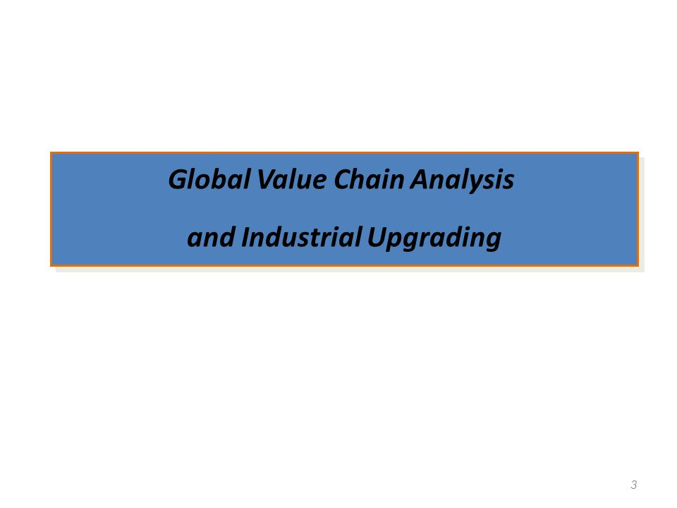 Global Value Chain Analysis and Industrial Upgrading