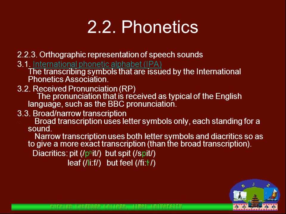 2.2. Phonetics Orthographic representation of speech sounds
