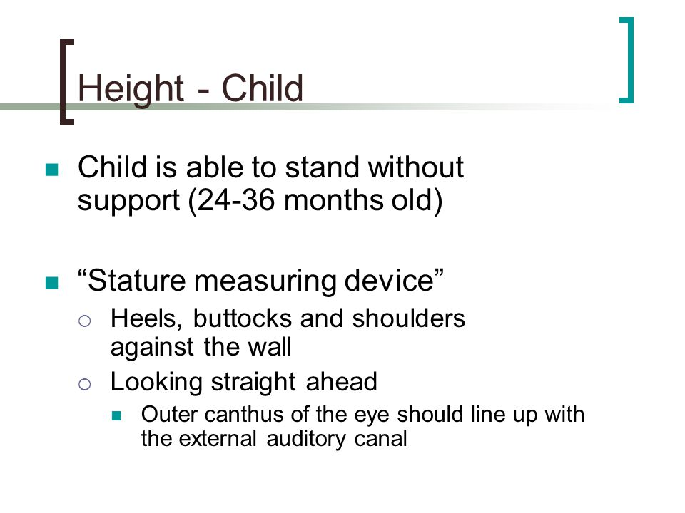 Height - Child Child is able to stand without support (24-36 months old) Stature measuring device