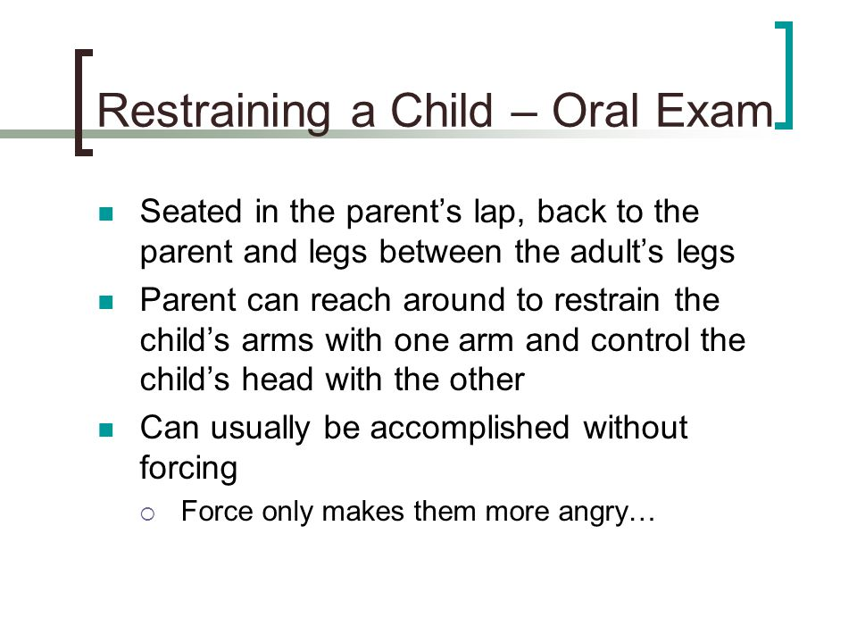 Restraining a Child – Oral Exam