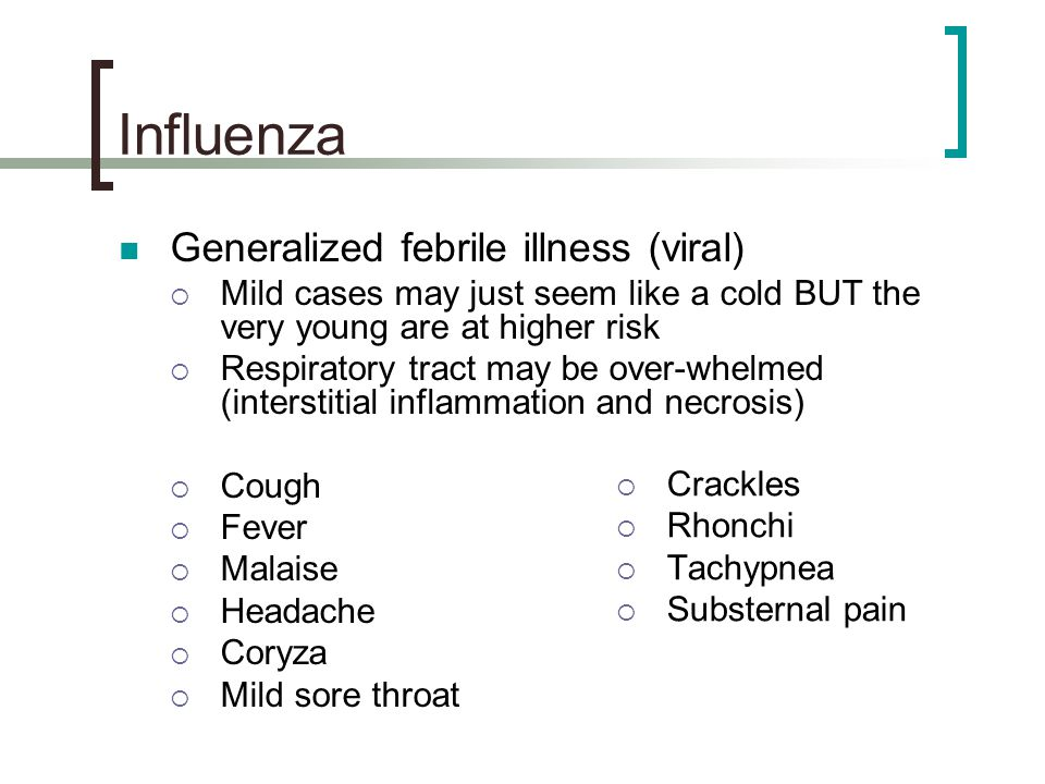 Influenza Generalized febrile illness (viral)