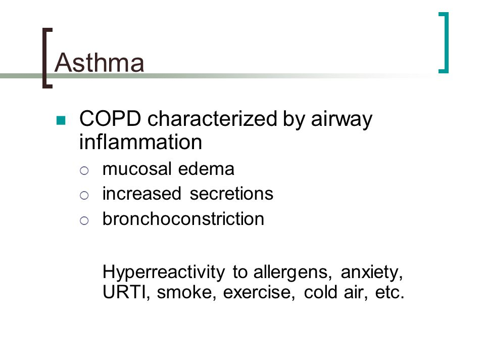 Asthma COPD characterized by airway inflammation mucosal edema