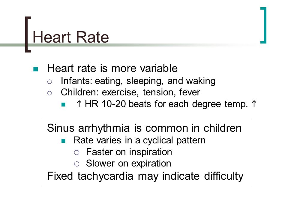 Heart Rate Heart rate is more variable