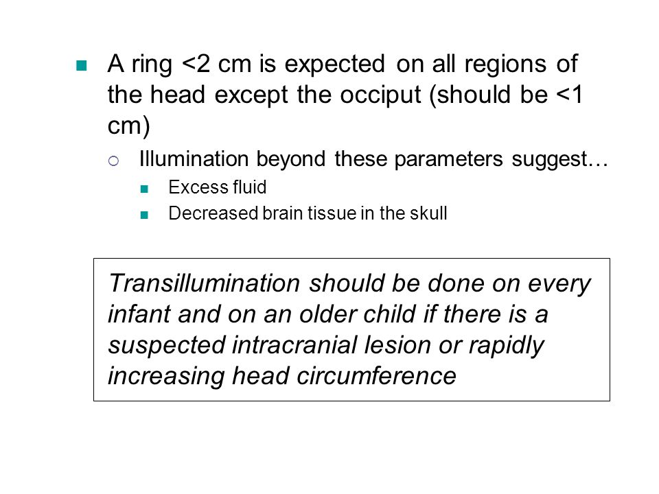 A ring <2 cm is expected on all regions of the head except the occiput (should be <1 cm)