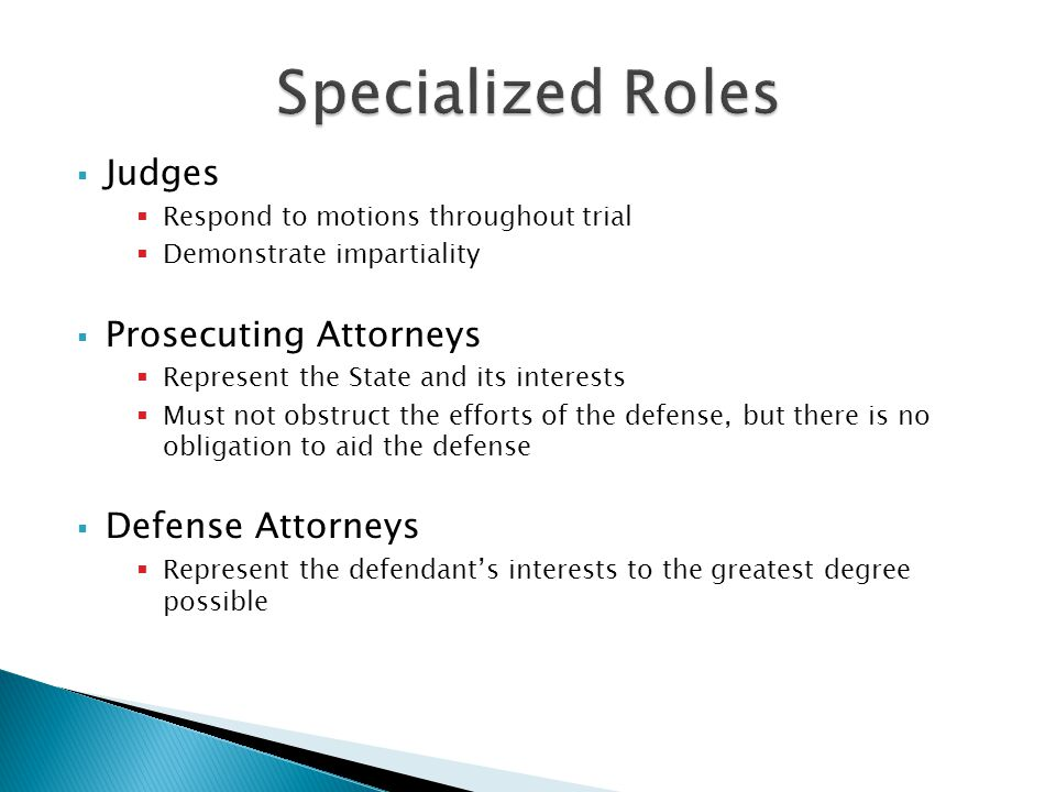 Specialized Roles Judges Prosecuting Attorneys Defense Attorneys