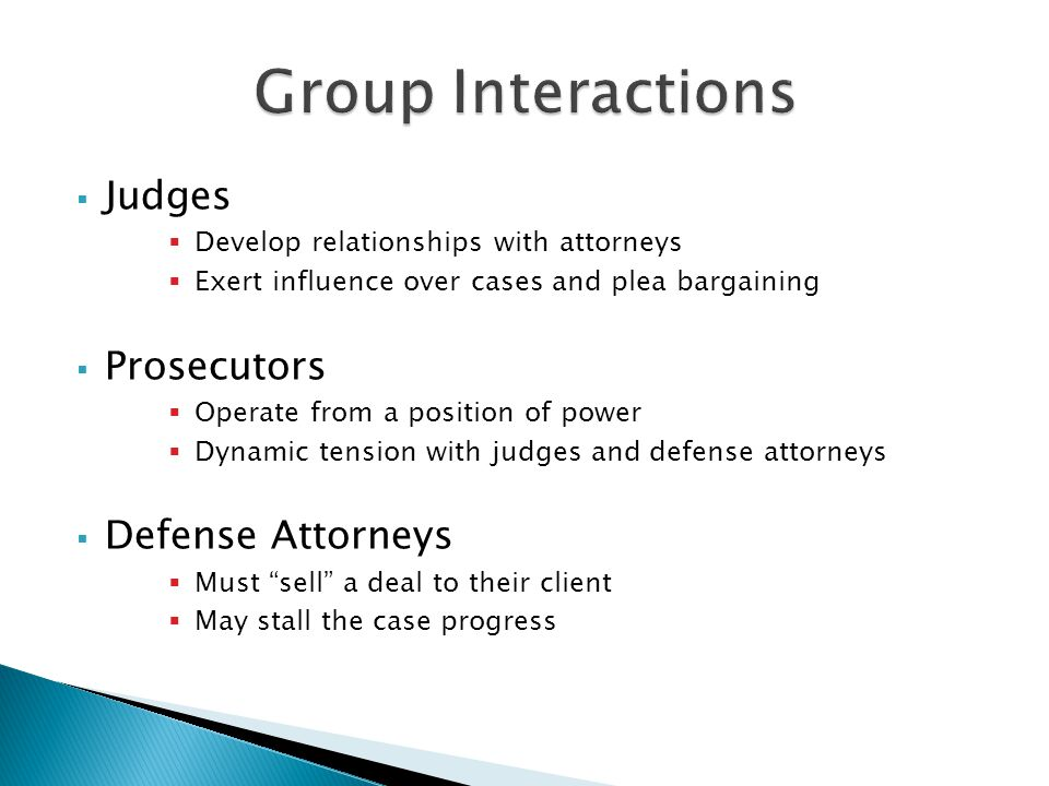 Group Interactions Judges Prosecutors Defense Attorneys