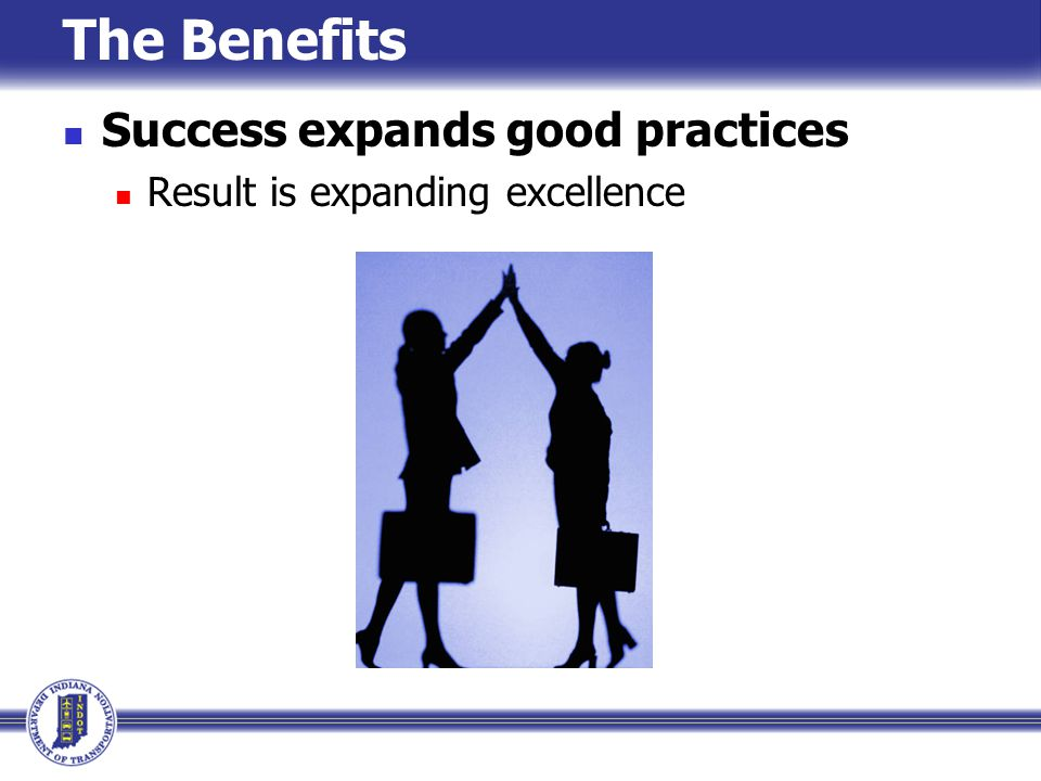 The Benefits Success expands good practices