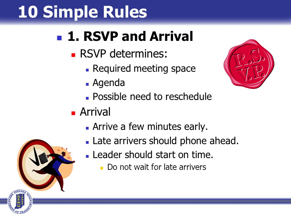 10 Simple Rules 1. RSVP and Arrival RSVP determines: Arrival