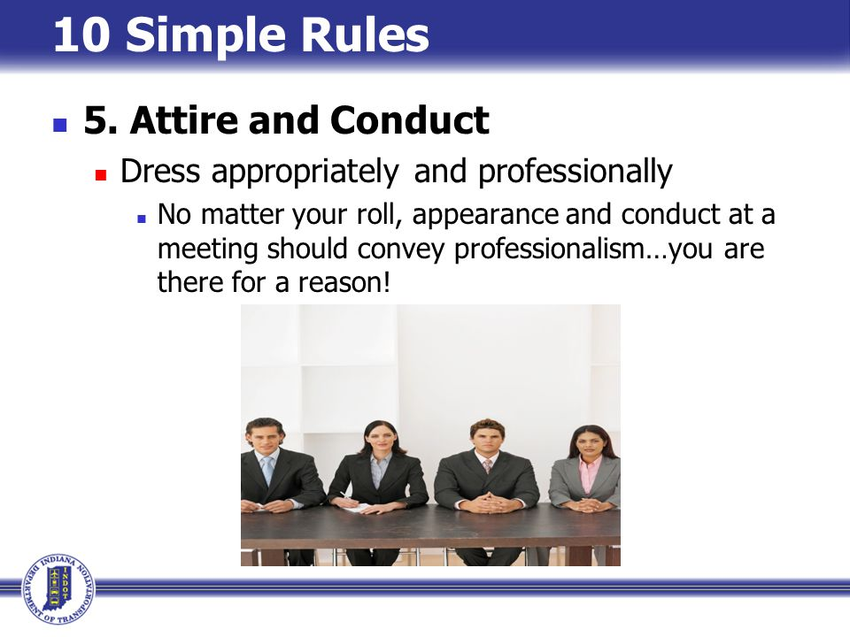 10 Simple Rules 5. Attire and Conduct