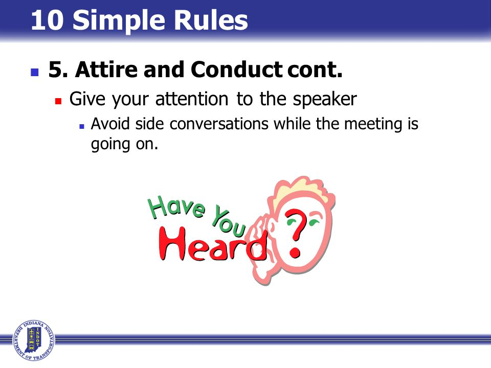 10 Simple Rules 5. Attire and Conduct cont.